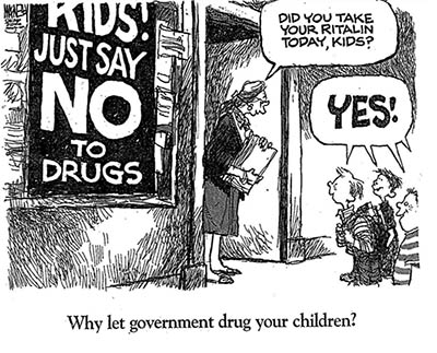 Ritalin, why let the government drug children.