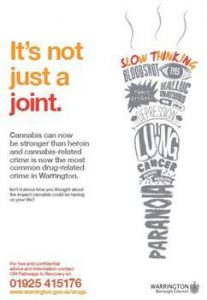 Warrington Borough Council - it's not just a joint campaign claims heroin stronger than cannabis.