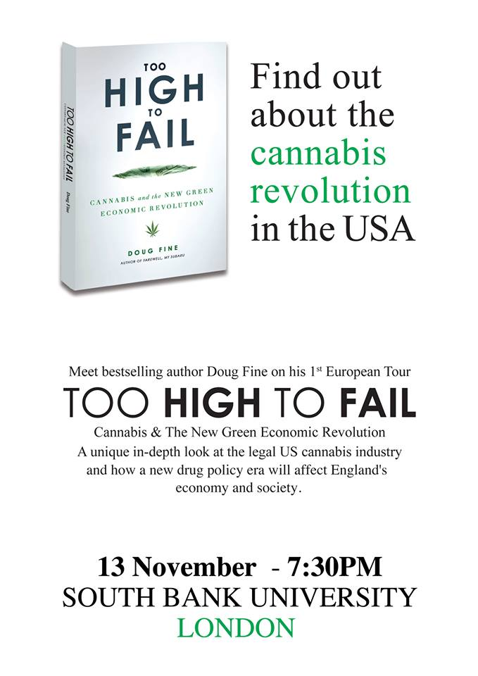 Too High To Fail: Cannabis and the New Green Economic Revolution, London, LSBIU, 13th November 2013.